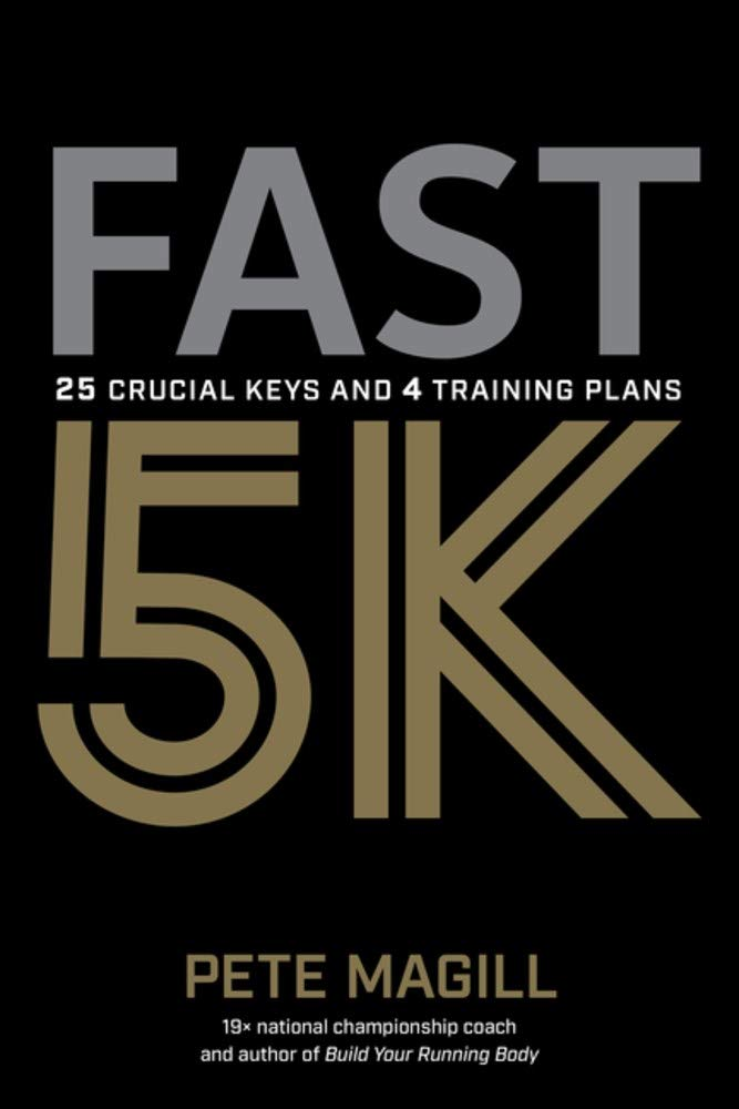 Fast 5K  25 Crucial Keys And 4 Training Plans