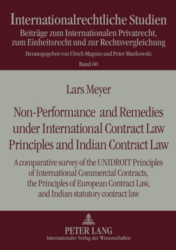 Non-Performance and Remedies under International Contract Law Principles and Indian Contract Law: A comparative survey o