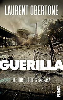 Guerilla : le jour où tout s'embrasa, Obertone, Laurent