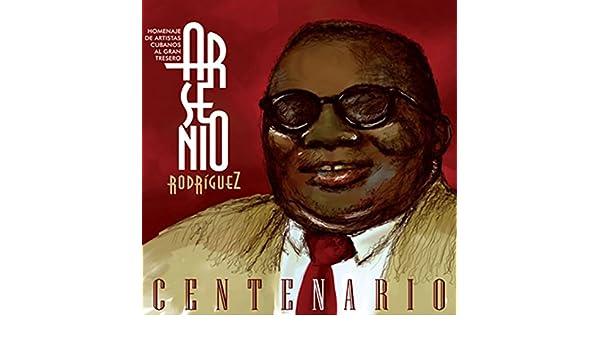Arsenio Rodríguez, Centenario (Remasterizado) by Various on Amazon Music - Amazon.com