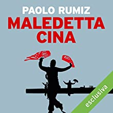 Maledetta Cina Audiobook by Paolo Rumiz Narrated by Bruno Armando