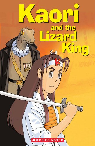 Kaori and the Lizard King (Scholastic Readers)