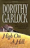 High on a Hill, Dorothy Garlock, 044652946X