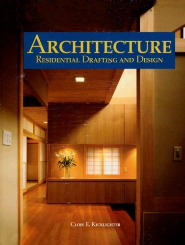 By Clois E. Kicklighter - Architecture: Residential Drafting and Design: 9th (nineth) Edition