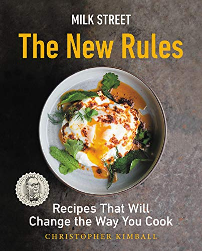 (Milk Street: The New Rules: Recipes That Will Change the Way You Cook)