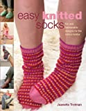 Easy Knitted Socks: Fun and Fashionable Designs for the Novice Knitter