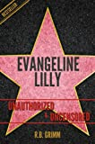 Evangeline Lilly Unauthorized & Uncensored (All Ages Deluxe Edition with Videos)