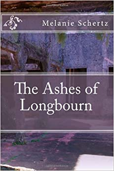 The Ashes of Longbourn by Melanie A Schertz (2013-05-24)