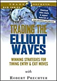 Trading the Elliott Waves: Winning Strategies for Timing Entry and Exit Moves