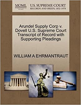 Book Arundel Supply Corp v. Dovell U.S. Supreme Court Transcript of Record with Supporting Pleadings