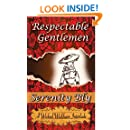 Respectable Gentlemen: A Pride and Prejudice Variation (A Wicked Wickham Interlude)