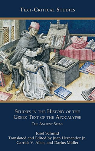 Studies in the History of the Greek Text of the Apocalypse: The Ancient Stems (Text-critical Studies 11) Josef Schmid