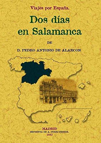 Dos Dias En Salamanca. Viajes Por España: Amazon.es: Alarcón, Pedro Antonio de: Libros