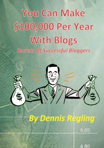 Download You Can Make $100,000 Per Year With Blogs: Secrets Of Successful Bloggers pdf