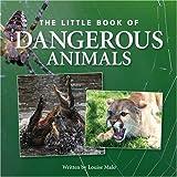 Little Book of Dangerous Animals, Louise Malo, 1905828136