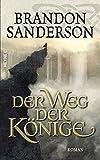 Der Weg der Könige: Roman (Die Sturmlicht-Chroniken, Band 1)