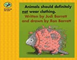 Animals Should Definitely Not Wear Clothing, Judi Barrett, 1416912320