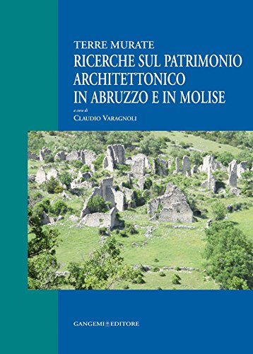 Ricerche sul patrimonio architettonico in Abruzzo e in Molise: Terre murate  por AA. VV.,Claudio Varagnoli