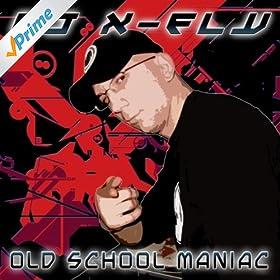 DJ X-Fly - Old School Maniac