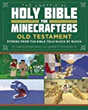 img - for The Unofficial Holy Bible for Minecrafters: Old Testament: Stories from the Bible Told Block by Block book / textbook / text book