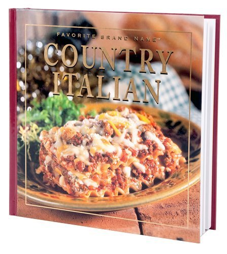 Country Italian (Favorite Brand Name/Best-Loved Recipes) (Best Italian Wine Brands)