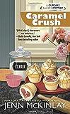 Caramel Crush (Cupcake Bakery Mystery)