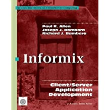 Informix: Client/Server Application Development (Mcgraw-Hill Series on Client/Server Computing) by Paul R. Allen (1997-01-03)