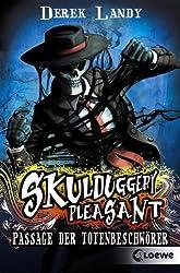 Skulduggery Pleasant - Passage der Totenbeschwörer: Band 6
