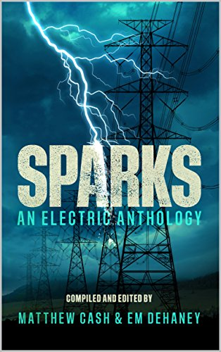 Sparks: An Electric Anthology