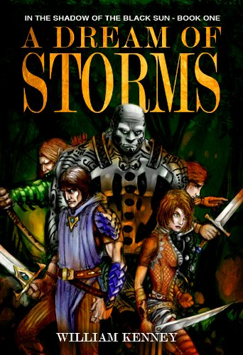 A Dream of Storms (In the Shadow of the Black Sun Book 1) by [Kenney, William]