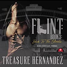 Back to the Streets: Flint, Book 3 Audiobook by Treasure Hernandez, Buck 50 Productions - afterword, Buck 50 Productions - producer Narrated by L. Steven Taylor