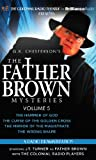 Father Brown Mysteries, The - The Hammer of God, The Curse of the Golden Cross, The Mirror of the Magistrate, and The Wrong Shape: A Radio Dramatization