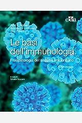 Le basi dell'immunologia 5 ed: Fisiopatologia del sistema immunitario (Italian Edition) Kindle Edition