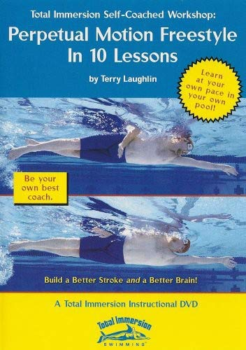 Total Immersion Swimming: Perpetual Motion Freestyle in Ten Lessons (Pools Motion)