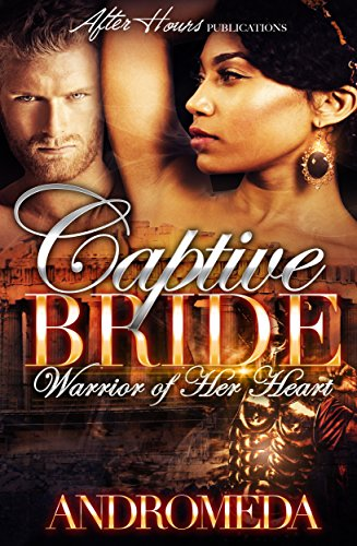 Captive Bride; Warrior of Her Heart by [Andromeda]