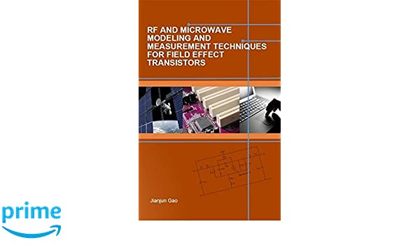 RF and Microwave Modeling and Measurement Techniques for