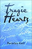 Tragic Hearts, Beverley Hall, 1608364569