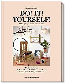 Do it yourself 32 designerstcke zum selbermachen amazon do it yourself 32 designerstcke zum selbermachen amazon thomas brnthaler 9783864971556 books solutioingenieria Image collections