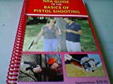 NRA Guide to the Basics of Pistol Shooting, Education & Training Division NRA, 0935998055