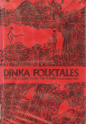 Dinka Folktales: African Stories from the Sudan