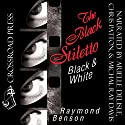 The Black Stiletto: Black & White Audiobook by Raymond Benson Narrated by Arielle DeLisle, Chris Patton, Michael Ray Davis