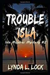 Trouble Isla: A thrilling new adventure from the author of Treasure Isla (Isla Mujeres Mystery) Paperback