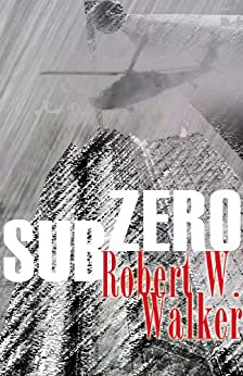 Sub-Zero: Life After Ice by [Walker, Robert W.]