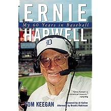 Ernie Harwell: My 60 Years in Baseball