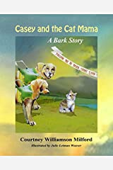 Casey and the Cat Mama: A Bark Story (Tales of Bark Story Land) Paperback