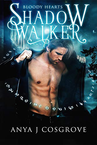Shadow Walker: A Slow-Burn Paranormal Romance (Bloody Hearts Book 1) by [Cosgrove, Anya J]