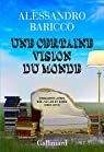 Une certaine vision du monde. Cinquante livres que j'ai lus et aimés (2002-2012) par Baricco