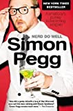 img - for Nerd Do Well: A Small Boy's Journey to Becoming a Big Kid by Simon Pegg (2012-06-05) book / textbook / text book