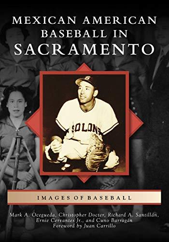 Pdf History Mexican American Baseball in Sacramento (Images of Baseball)