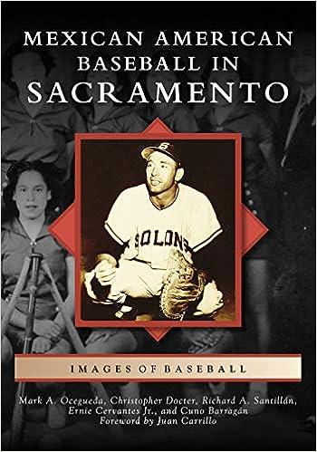 Mexican American Baseball In Sacramento Images Of Baseball